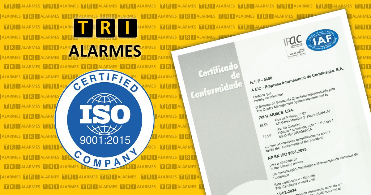 Trialarmes vê renovada a sua Certificação de Qualidade ISO 9001:2015